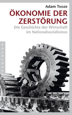 Ökonomie der Zerstörung von Badal,  Yvonne, Tooze,  Adam