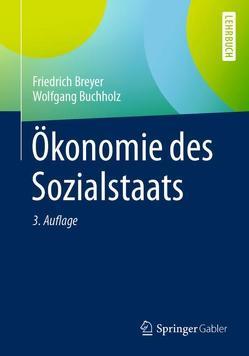 Ökonomie des Sozialstaats von Breyer,  Friedrich, Buchholz,  Wolfgang