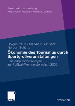 Ökonomie des Tourismus durch Sportgroßveranstaltungen von Kurscheidt,  Markus, Preuß,  Holger, Schütte,  Norbert