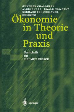 Ökonomie in Theorie und Praxis von Chaloupek,  Günther, Guger,  Alois, Nowotny,  Ewald, Schwödiauer,  Gerhard