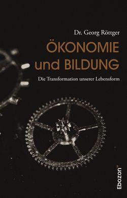 Ökonomie und Bildung von Dr. Röttger,  Georg