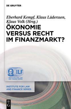 Ökonomie versus Recht im Finanzmarkt? von Kempf,  Eberhard, Lüderssen,  Klaus, Volk,  Klaus