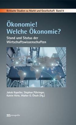 Ökonomie! Welche Ökonomie? von Hirte,  Katrin, Kapeller,  Jakob, Ötsch,  Walter O., Pühringer,  Stephan
