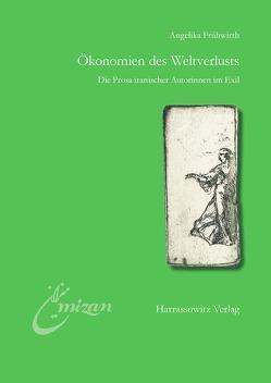Ökonomien des Weltverlusts von Frühwirth,  Angelika