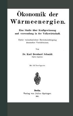 Ökonomik der Wärmeenergien von Schmidt,  Karl