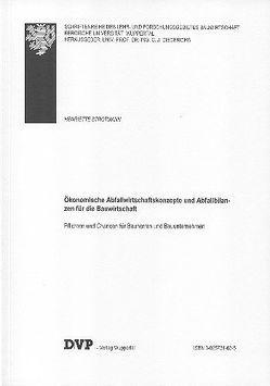 Ökonomische Abfallwirtschaftskonzepte und Abfallbilanzen für die Bauwirtschaft von Strotmann,  Henriette