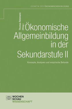 Ökonomische Allgemeinbildung in der Sekundarstufe II von Retzmann,  Thomas