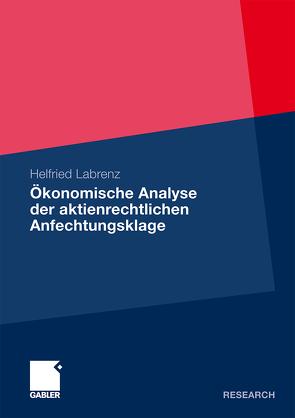 Ökonomische Analyse der aktienrechtlichen Anfechtungsklage von Labrenz,  Helfried