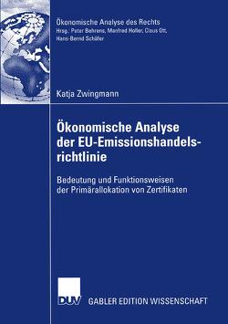 Ökonomische Analyse der EU-Emissionshandelsrichtlinie von Schäfer,  Prof. Dr. Hans-Bernd, Zwingmann,  Katja