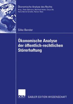 Ökonomische Analyse der öffentlich-rechtlichen Störerhaftung von Bender,  Silke