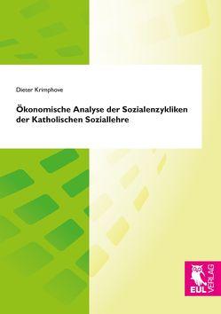 Ökonomische Analyse der Sozialenzykliken der Katholischen Soziallehre von Krimphove,  Dieter