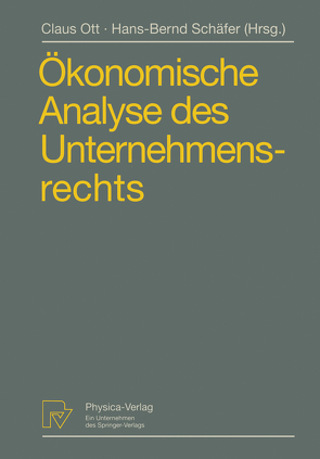 Ökonomische Analyse des Unternehmensrechts von Ott,  Claus, Schäfer,  Hans-Bernd