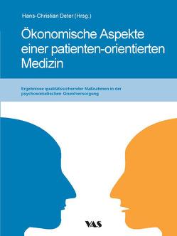 Ökonomische Aspekte einer patienten-orientierten Medizin von Deter,  Hans-Christian