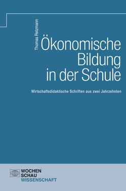 Ökonomische Bildung in der Schule von Retzmann,  Thomas