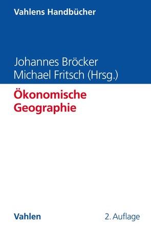 Ökonomische Geographie von Bröcker,  Johannes, Fritsch,  Michael, Herrmann,  Hayo, Karl,  Helmut, Kempkes,  Gerhard, Lee,  Gabriel, Möller,  Joachim, Seitz,  Helmut
