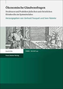 Ökonomische Glaubensfragen von Fouquet,  Gerhard, Rabeler,  Sven