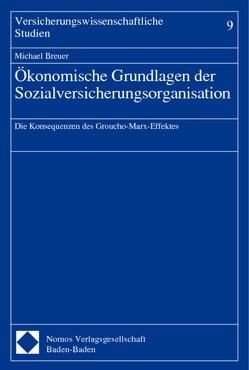 Ökonomische Grundlagen der Sozialversicherungsorganisation von Breuer,  Michael