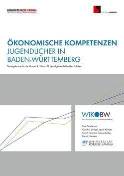 Ökonomische Kompetenzen Jugendlicher in Baden-Württemberg von Haustein,  Bernd, Hentrich,  Sarah, Körber,  Laura, Rolfes,  Tobias, Seeber Günther, Stiftung Würth