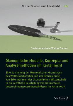 Ökonomische Modelle, Konzepte und Analysemethoden im Kartellrecht von Genoni,  Gaetano Michele Walter