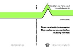 Ökonomische Optimierung von Netzwerken zur energetischen Nutzung von Holz von Bullinger,  Heiko