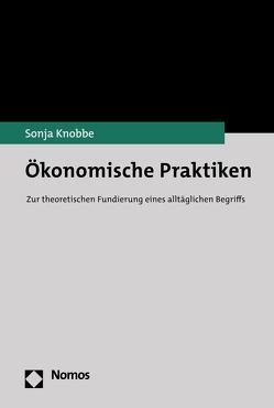 Ökonomische Praktiken von Knobbe,  Sonja