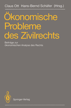 Ökonomische Probleme des Zivilrechts von Ott,  Claus, Schäfer,  Hans-Bernd