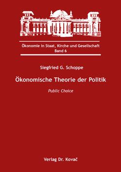 Ökonomische Theorie der Politik von Schoppe,  Siegfried G.