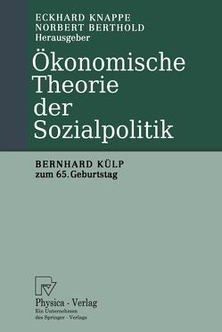 Ökonomische Theorie der Sozialpolitik von Berthold,  Norbert, Knappe,  Eckhard