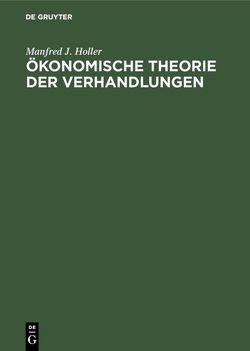 Ökonomische Theorie der Verhandlungen von Holler,  Manfred J.