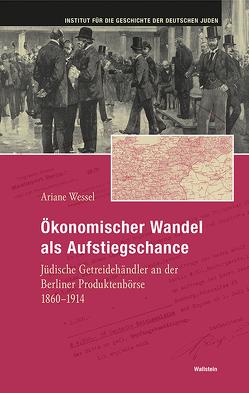 Ökonomischer Wandel als Aufstiegschance von Wessel,  Ariane