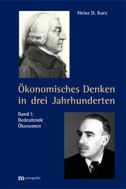 Ökonomisches Denken in drei Jahrhunderten von Kurz,  Heinz D.