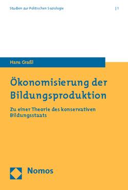 Ökonomisierung der Bildungsproduktion von Grassl,  Hans