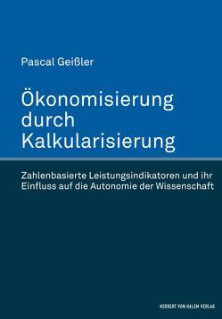 Ökonomisierung durch Kalkularisierung von Geißler,  Pascal