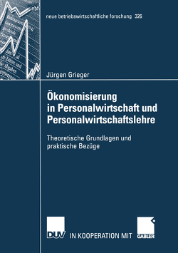 Ökonomisierung in Personalwirtschaft und Personalwirtschaftslehre von Grieger,  Jürgen