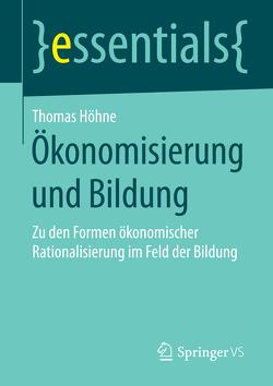 Ökonomisierung und Bildung von Höhne,  Thomas