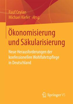 Ökonomisierung und Säkularisierung von Ceylan,  Rauf, Kiefer,  Michael