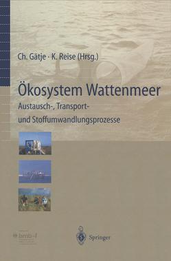Ökosystem Wattenmeer / The Wadden Sea Ecosystem von Asmus,  H., Asmus,  R., Eskildsen,  K, Gätje,  C, Gätje,  Christiane, Hickel,  W., Köster,  R., Mueller,  A., Reise,  K., Reise,  Karsten, Riethmüller,  R.