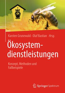 Ökosystemdienstleistungen von Bastian,  Olaf, Grunewald,  Karsten