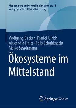 Ökosysteme im Mittelstand von Becker,  Wolfgang, Fibitz,  Alexandra, Schuhknecht,  Felix, Stradtmann,  Meike, Ulrich,  Patrick
