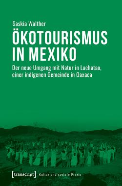 Ökotourismus in Mexiko von Walther,  Saskia