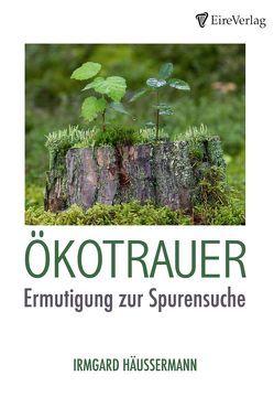 Ökotrauer von Häussermann,  Irmgard