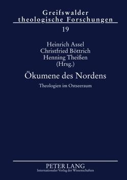 Ökumene des Nordens von Assel,  Heinrich, Böttrich,  Christfried, Theißen,  Henning