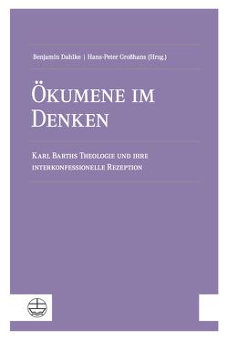 Ökumene im Denken von Dahlke,  Benjamin, Großhans,  Hans-Peter