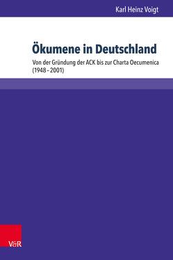 Ökumene in Deutschland von Voigt,  Karl Heinz