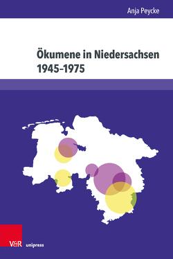 Ökumene in Niedersachsen 1945–1975 von Peycke,  Anja