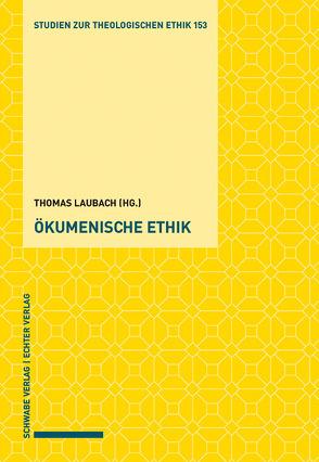Ökumenische Ethik von Laubach,  Thomas