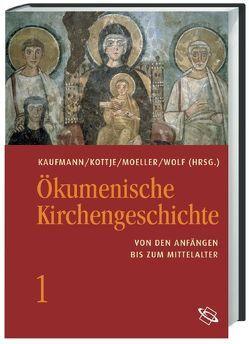 Ökumenische Kirchengeschichte / Ökumenische Kirchengeschichte von Kaufmann,  Thomas, Kottje,  Raymund, Moeller,  Bernd, Wolf,  Hubert