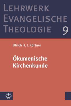 Ökumenische Kirchenkunde von Körtner,  Ulrich H. J.