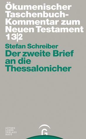 Ökumenischer Taschenbuchkommentar zum Neuen Testament / Der zweite Brief an die Thessalonicher von Schreiber,  Stefan