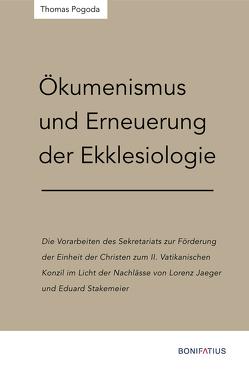 Ökumenismus und Erneuerung der Ekklesiologie von Johann-Adam-Möhler-Institut, Pogoda,  Thomas